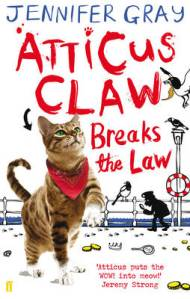 Atticus Claw Breaks the Law, by Jennifer Gray